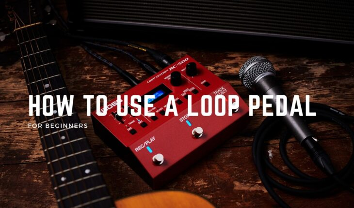 how to use a loop pedal